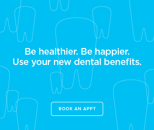 Be Heathier, Be Happier. Use your new dental benefits. - Dentists of Waco